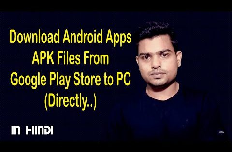 apk downloader extension | How to download apps from google play to pc – In Hindi