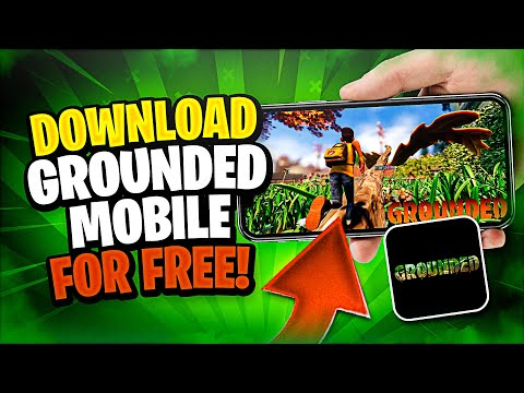 Grounded Mobile Download 🔥 How to Download Grounded Mobile ✅ iOS & Android APK